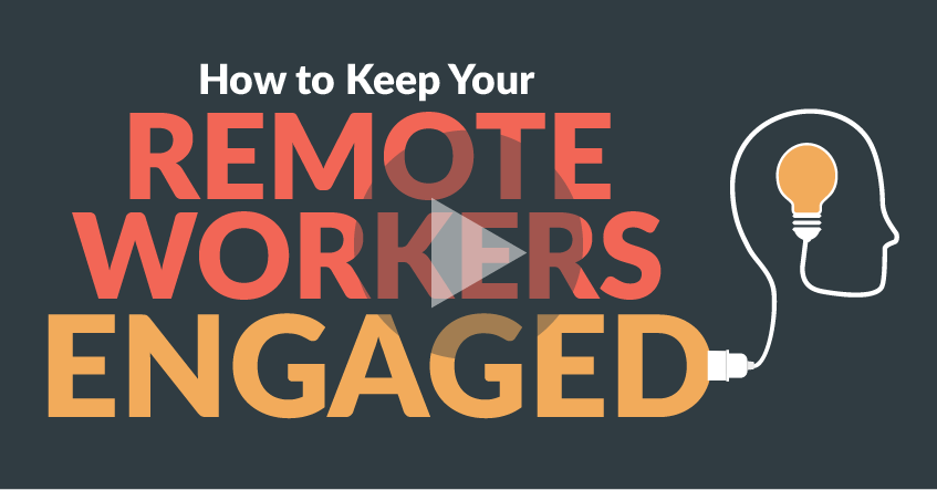 Keep Your Remote Workers Engaged – Video